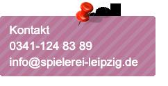 Kontakt 0341-124 83 89 info@spielerei-leipzig.de